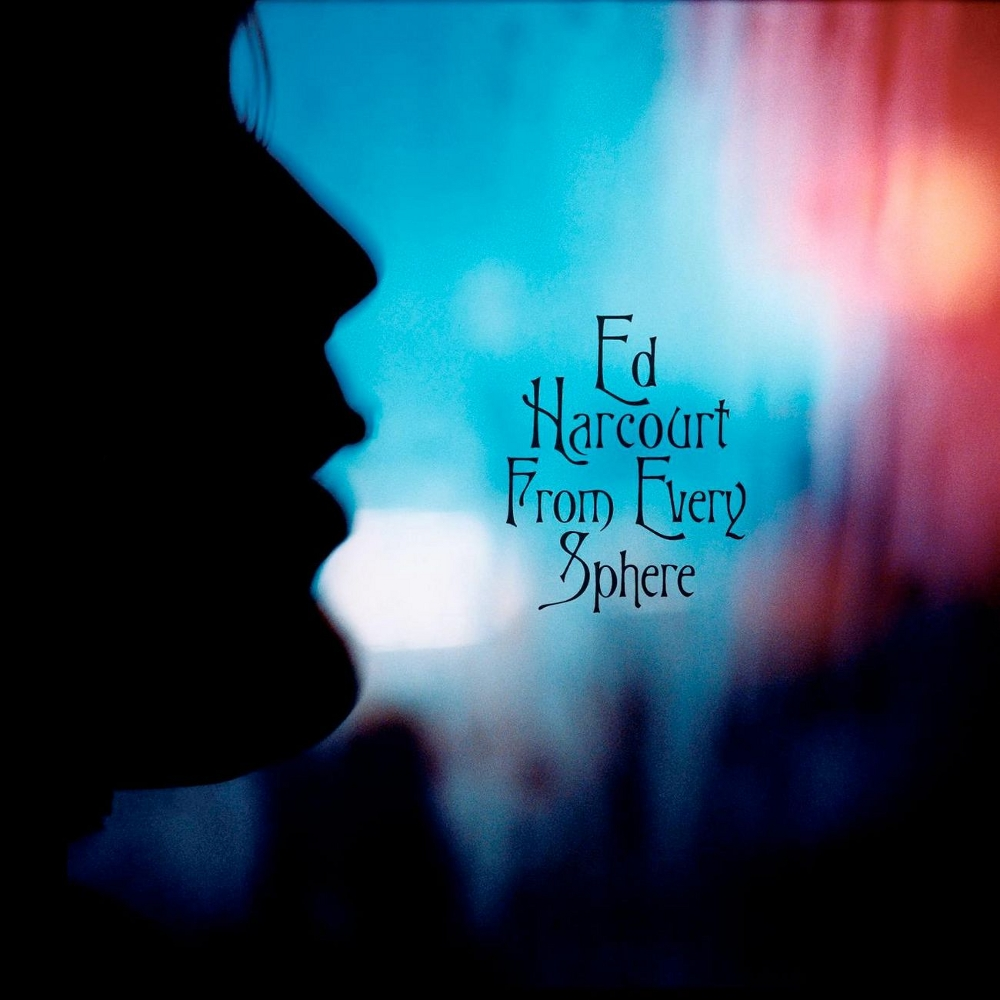 Ed harcourt - From Every Sphere.jpg