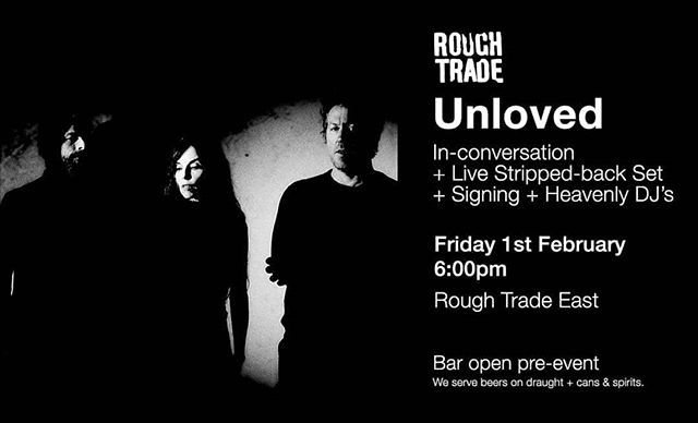 To celebrate the release of their new album 'Heartbreak' Unloved will be performing a stripped back set, answering questions and signing records at Rough Trade East on Friday 1st February followed by an after party at Stranger Than Paradise.