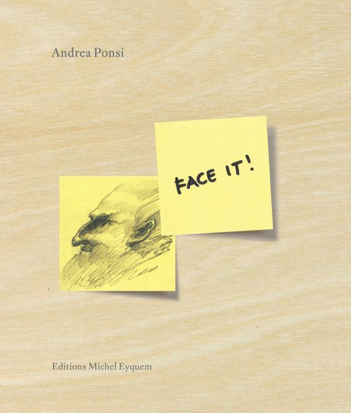 FACE IT!  Editions Michel Eyquem, 2015