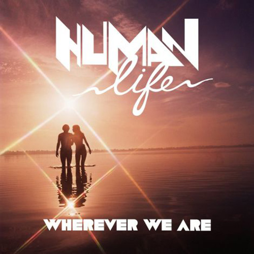 human-life-Wherever-We-Are1.jpg