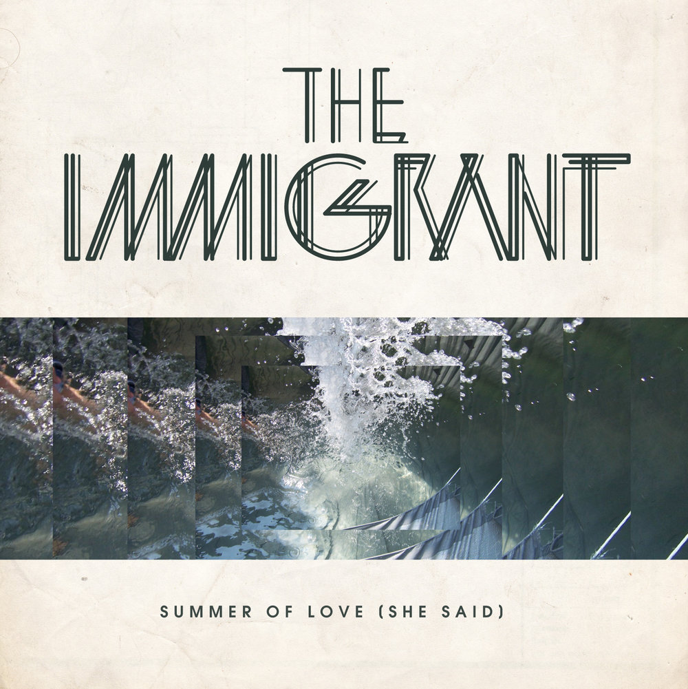 The-Immigrant-Summer-Of-Love-She-Said-FINAL.jpg