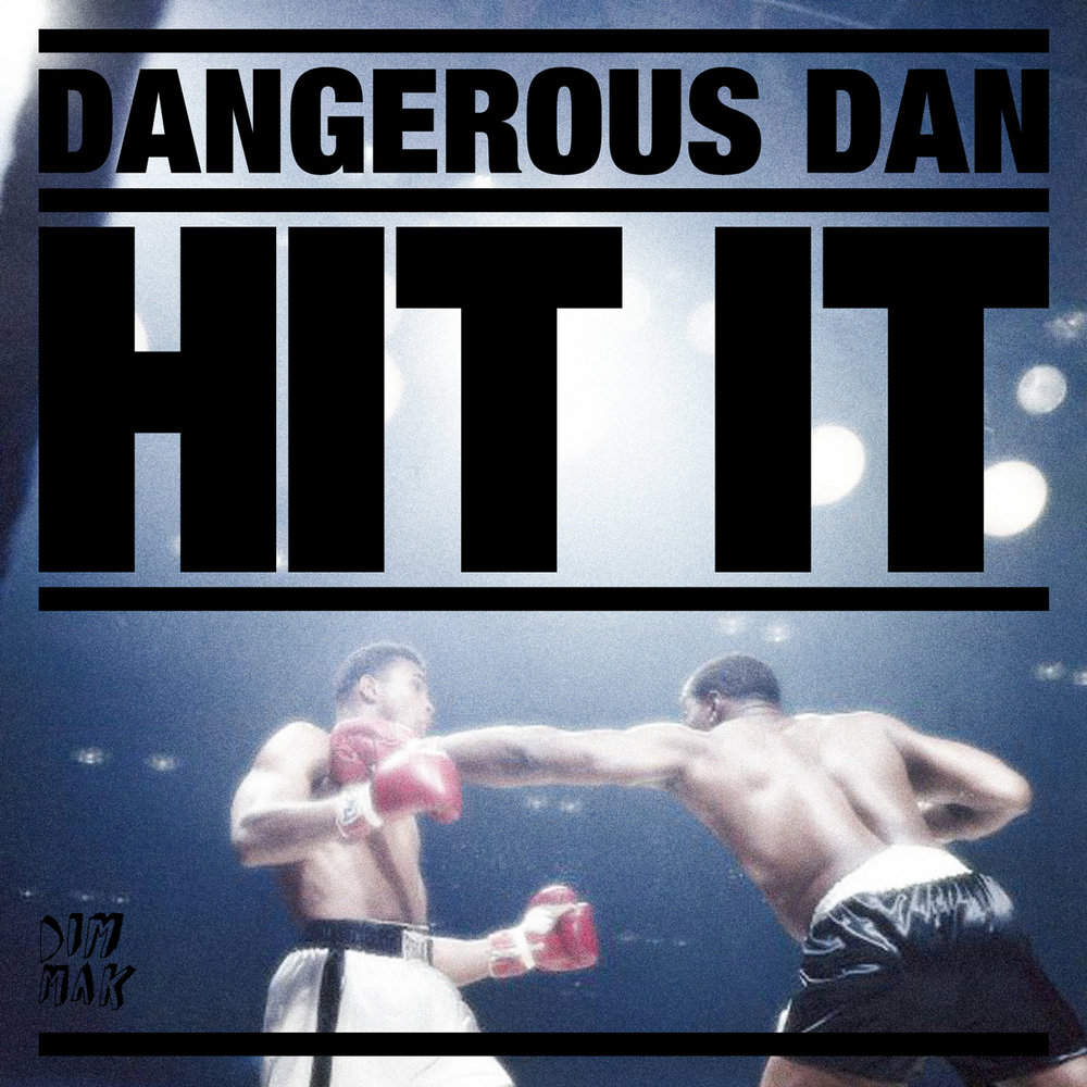 Dangerous-Dan-Hit-It.jpeg