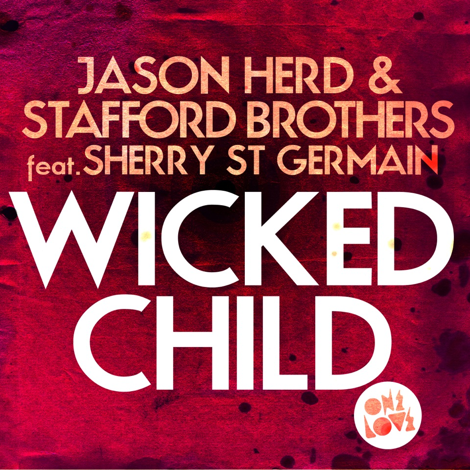 Jason-Herd-Stafford-Bros-Wicked-Child-2400x2400-v4.jpeg