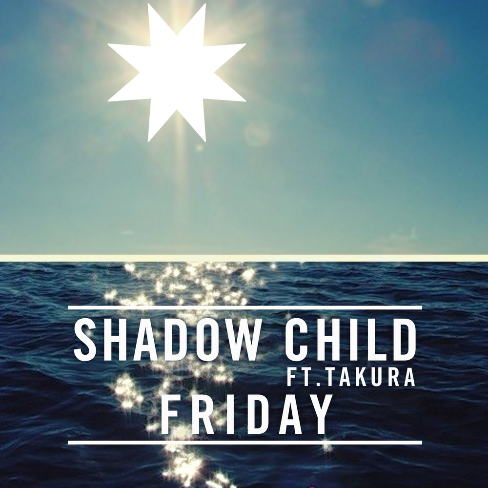 Shadow-Child-ft-Takura-Friday.jpg