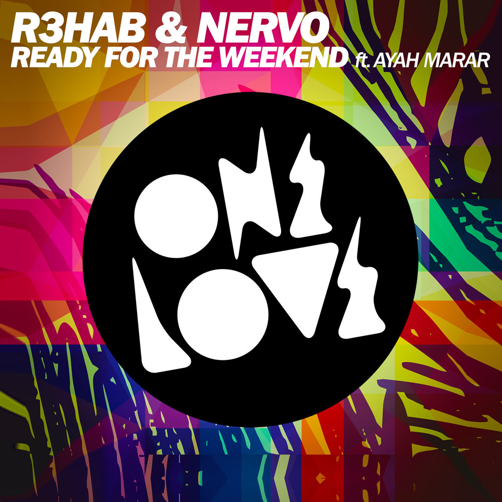 SPINNIN-R3hab-NERVO-Ready-For-The-Weekend-ft.-Ayah-Marar.jpg