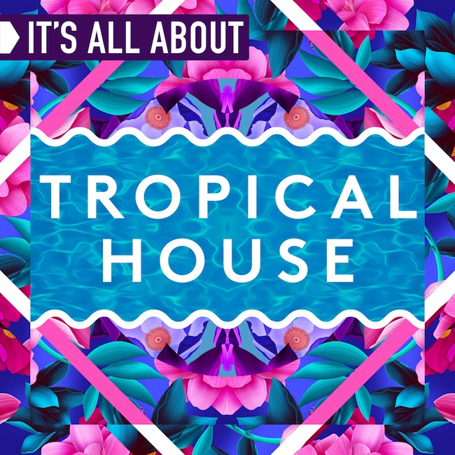 its-all-about-tropical-house-v1.3-1.jpg