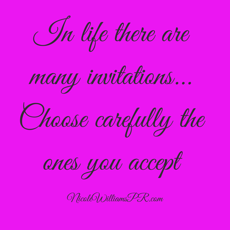 In life there are many invitations...