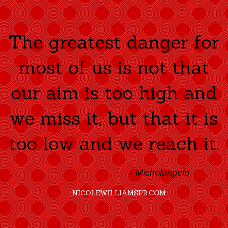 The greatest danger for most of us...