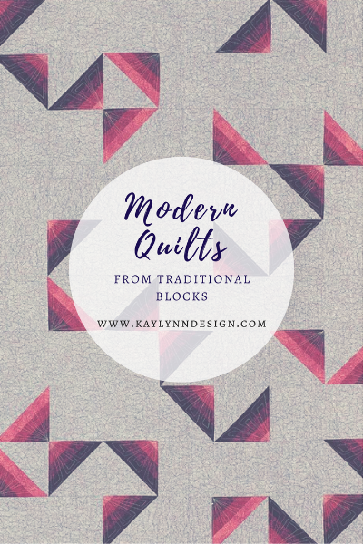 KayLynn Design Blog - Modern Quilts from Traditional Blocks. Learn how to take traditional quilt blocks and infuse a modern influence.