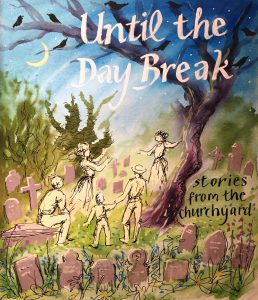 Until the Day Break  was a series of story walks which took place and were inspired by St Euny's Church churchyard in Redruth
