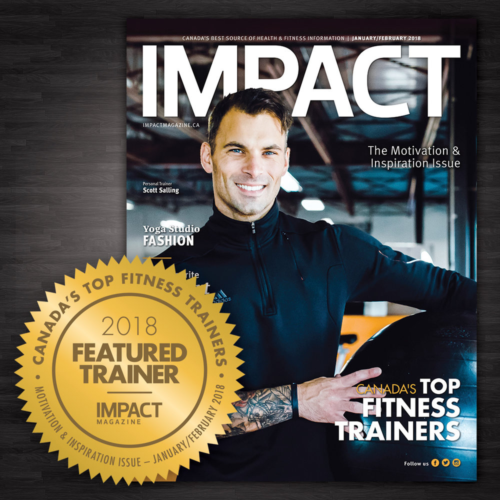 We are proud to announce that F.I.T. Academy's own Scott Salling was named as one of Canada's Top Trainers in 2018 and was graciously featured on the cover of IMPACT Magazine!! Congratulations Scott! Contact us now to book in your free consultation....It's your time to shine!