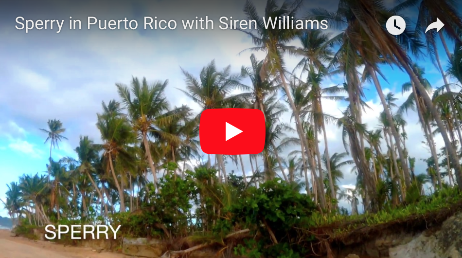 Sperry in Puerto Rico with Siren Williams   We took our Sperry's to Puerto Rico after the hurricane to support the local economy there and do some surfing and here's a peek at what we found. ( Click to view in YouTube )