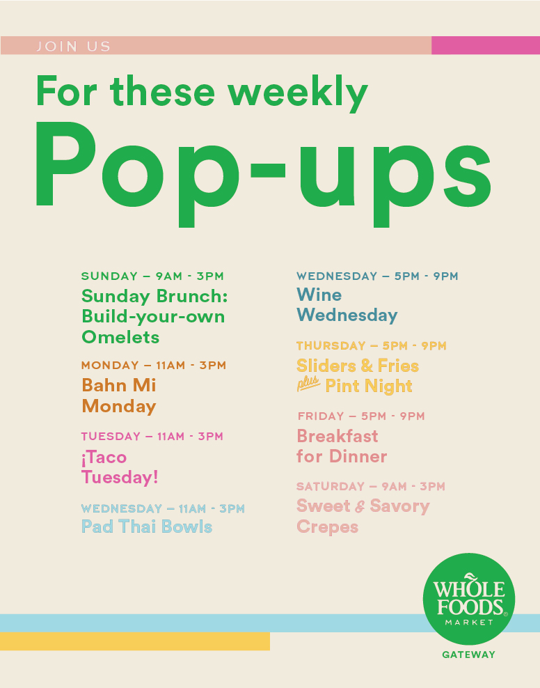 I created in-store signage to let people know about Whole Foods Market's weekly pop-up food events at the Gateway location. I was able to work within specific brand guidelines and create a visual system that was unique to this store location, using color and typography.