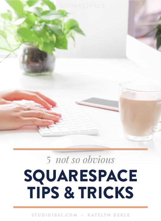 S1862_5-Not-Obvious-Squarespace-Tips-and-Tricks.jpg