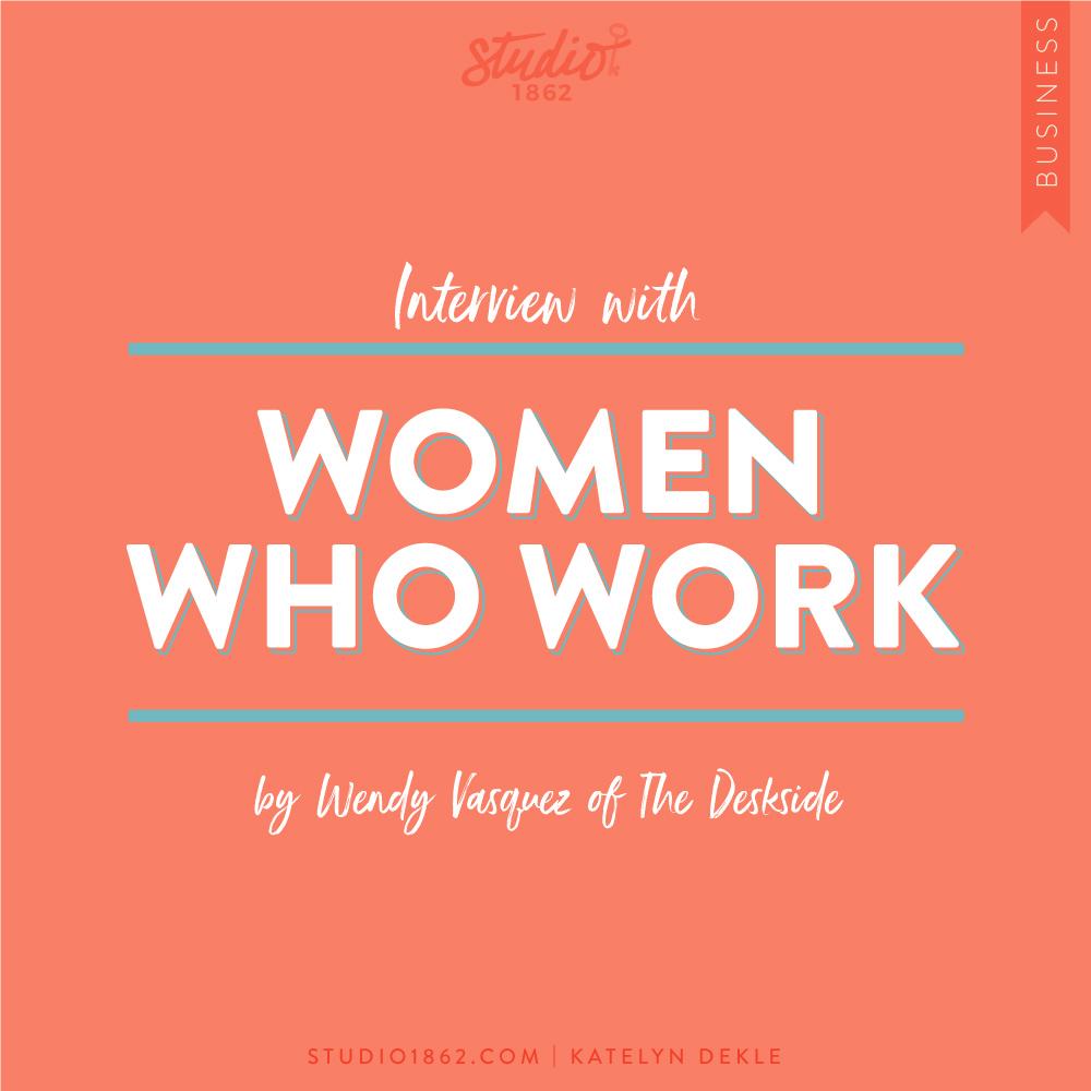 My Deskside Interview: Women Who Work — Studio 1862