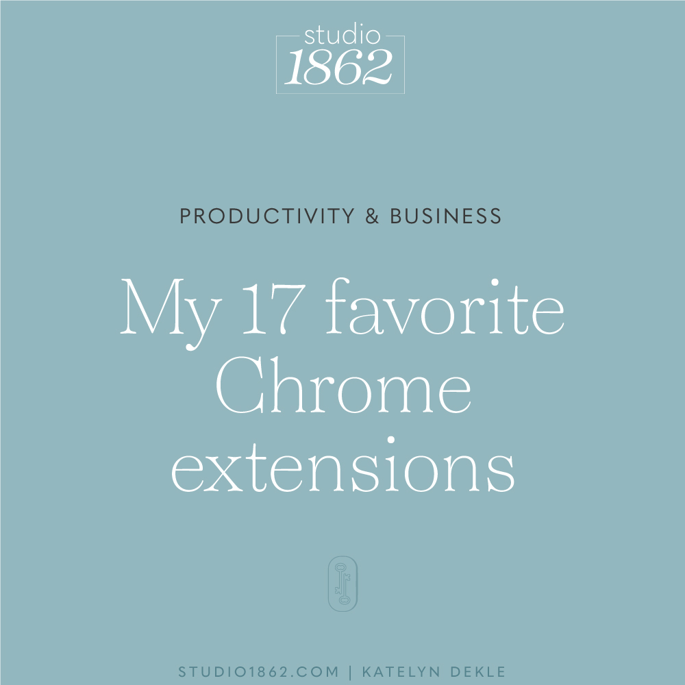 17 of my favorite Chrome extensions! — Studio 1862   Squarespace