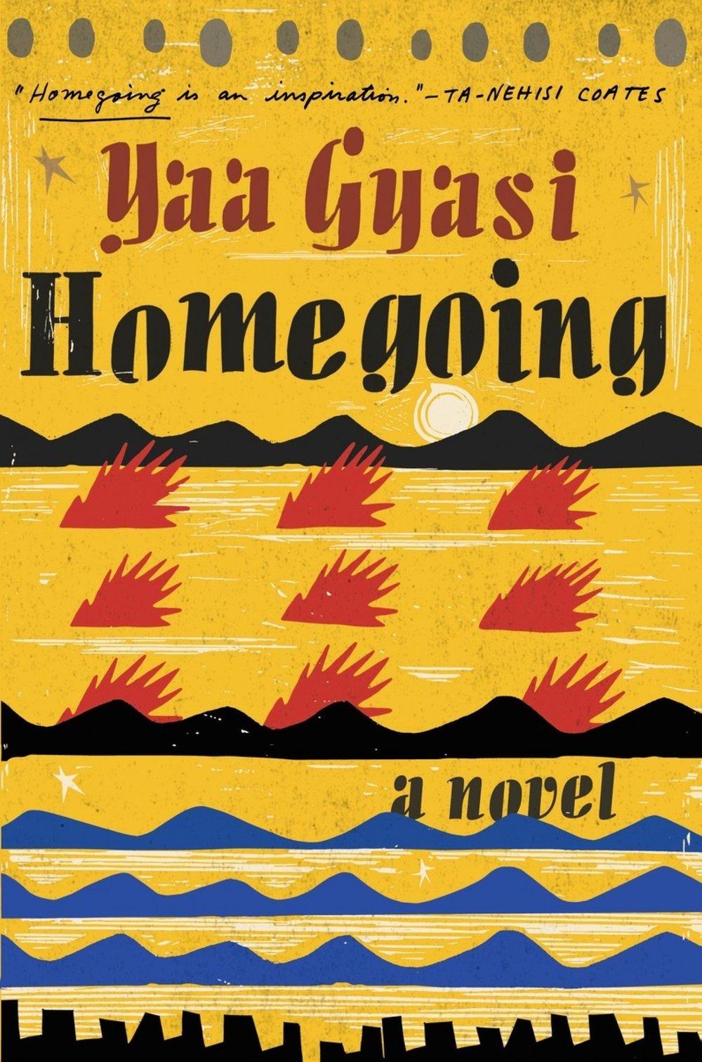 "Yaa Gyasi's, ""Homegoing""."
