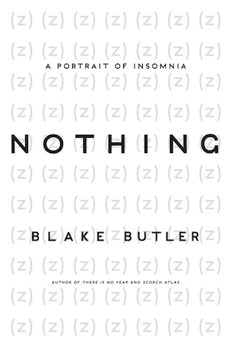 Nothing: A Portrait of Insomnia   (Harper Perennial, 2011)  -  review at New York Times  - E ditors' Choice at New York Times  -  review at Time Magazine  -  review at Paste  -  review at Kirkus  -  review at Onion AV Club  -  review at Creative Loafing  -  review at Dead End Follies  -  excerpt at The Nervous Breakdown  -  interview for KQED  -  interview on KNPR  -  interview at Interview Magazine