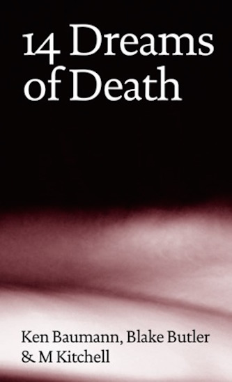 14 Dreams of Death  (w/ Ken Baumann & M Kitchell) (Solar▲Luxuriance, 2012)