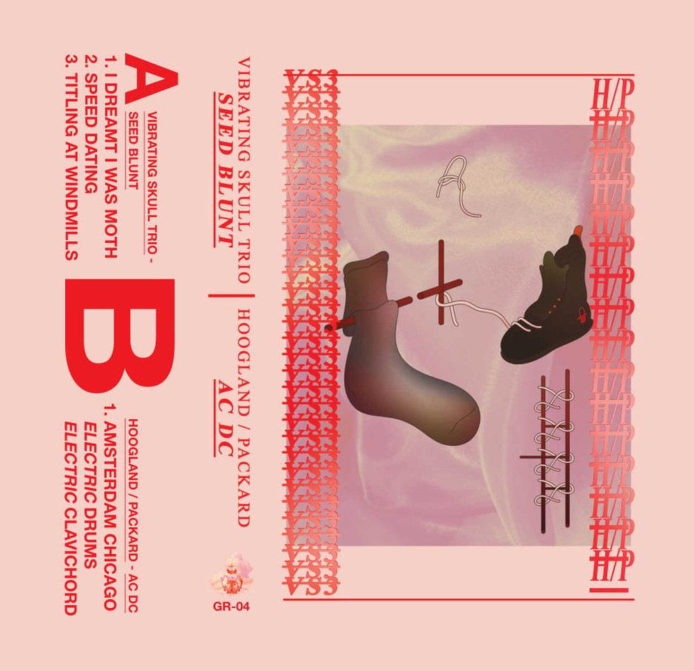 - VIBRATING SKULL TRIO -SEED BLUNT(split with PACKARD/HOOGLAND)digital / cassetteGILDED RECORDSMAY 2018