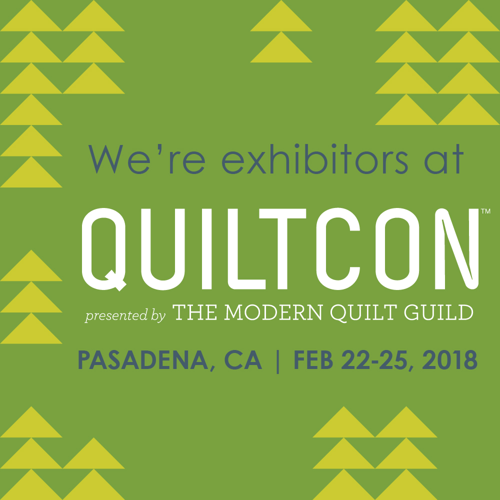 COME SEE US AT BOOTH #429 AT QUILTCON PASADENA WHERE WE WILL BE SELLING A TON OF NEW ART PRINTS