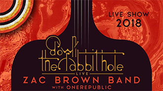 EventPost -Zac Brown Band: Down the Rabbit Hole Live!with very special guest OneRepublic