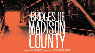 THE BRIDGES OF MADISON COUNTY   MUSICAL - WASHINGTON DC Price: $45 - $55