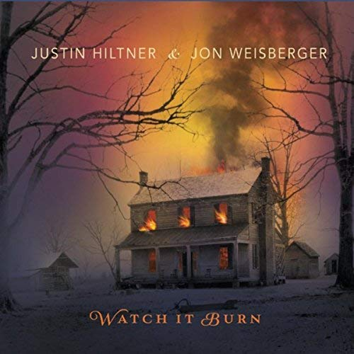 Justin Hiltner & Jon Weisberger - Watch It Burn