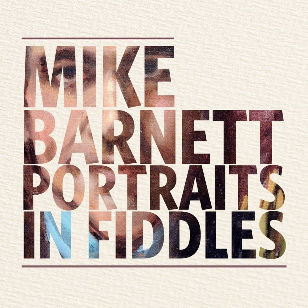 Mike Barnett - Portraits In Fiddles