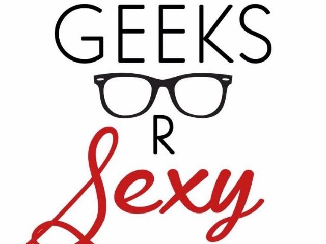 Geeks R Sexy