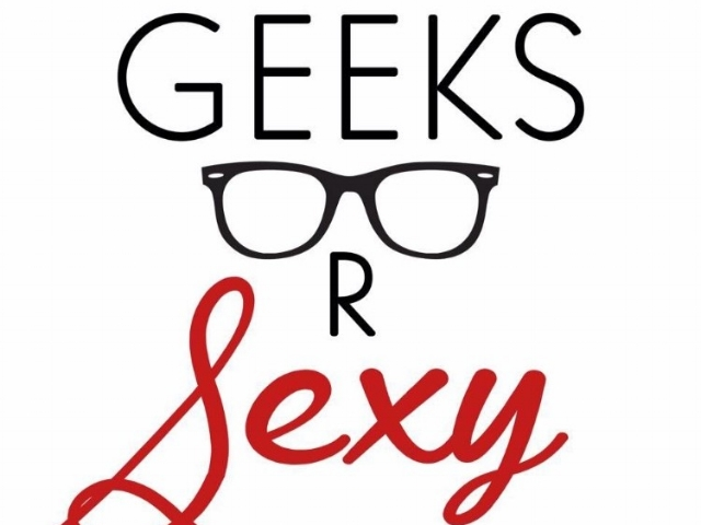 Geeks R Sexy
