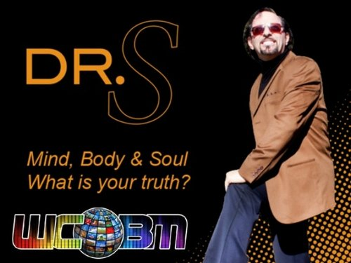 """Dr. S Mind, Body & Soul """"What Is Your Truth""""?"""