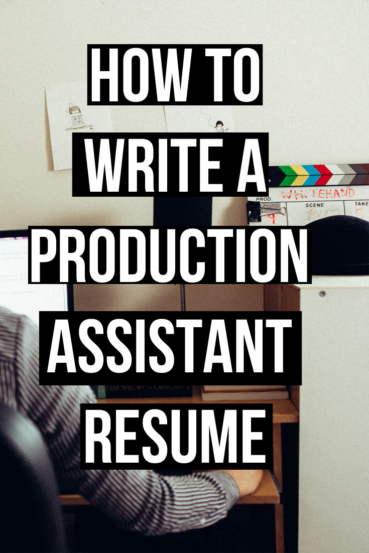 How to write a Production Assistant Resume — Amy Clarke Films