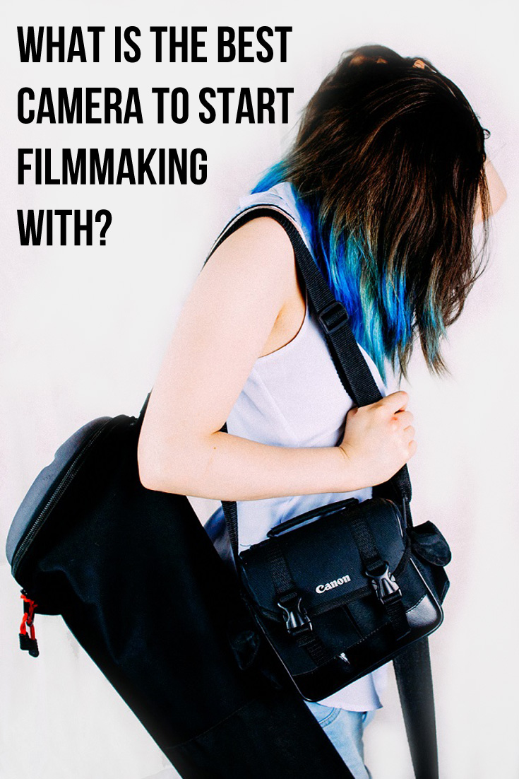 What is the best camera to start filmmaking with
