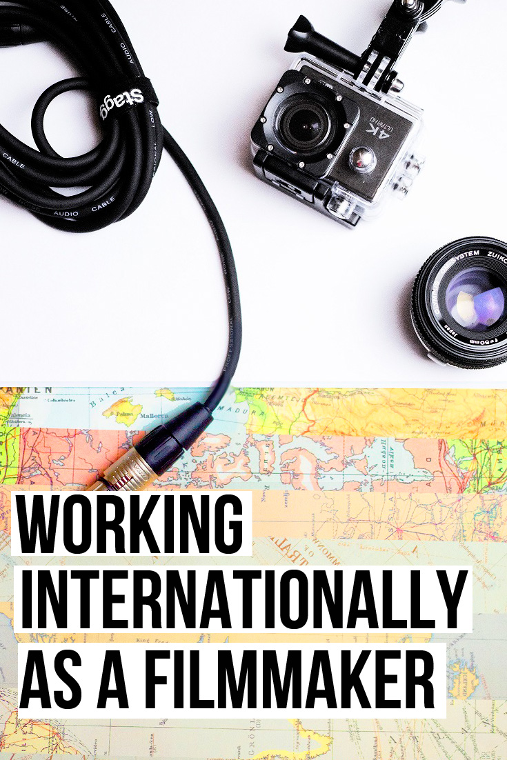 Working Internationally As A Filmmaker.