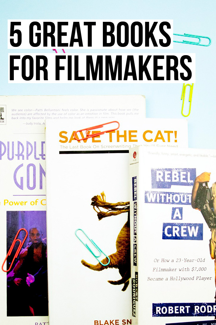 Top books for filmmakers. 5 great books for filmmakers