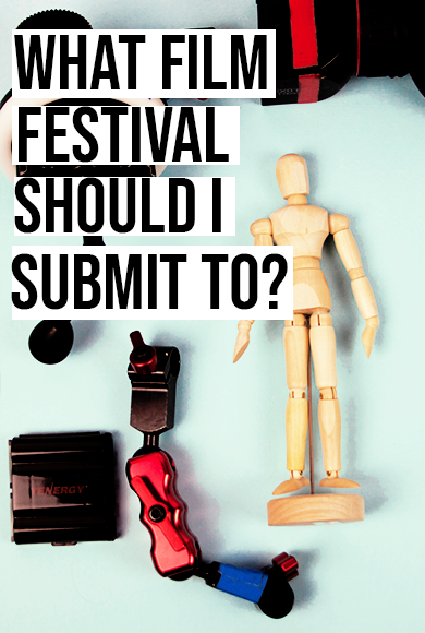 what film festival should i submit to