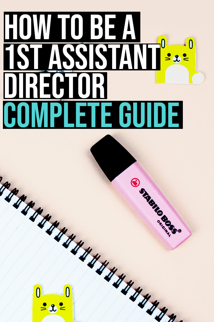How to be a 1st assistant director complete guide.jpg