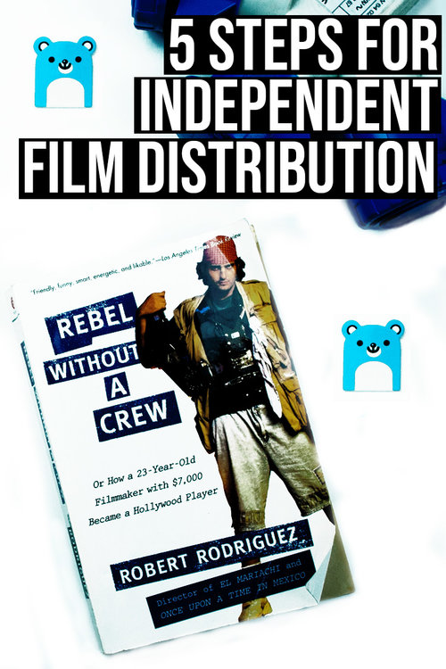 5 Steps For Your Independent Film Distribution Strategy Plan