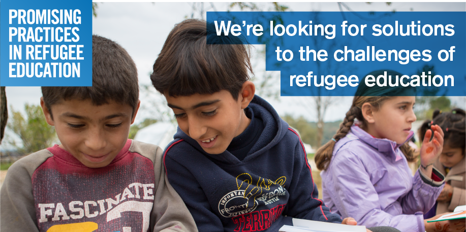 Share this image with: We're looking for solutions to the challenges of refugee education. Submit your #promisingpractices www.promisingpractices.online