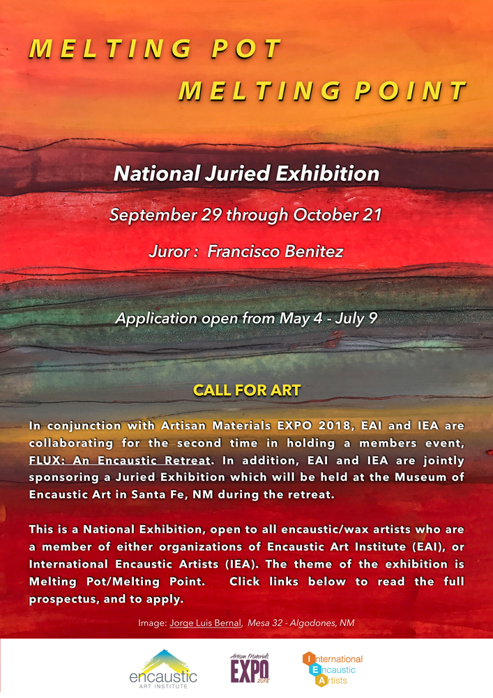 Click  here  to read prospectus.  Click  here  to submit work for exhibit. Click  here  to find out more about the collaborative EAI/IEA event: FLUX: An Encaustic Retreat .
