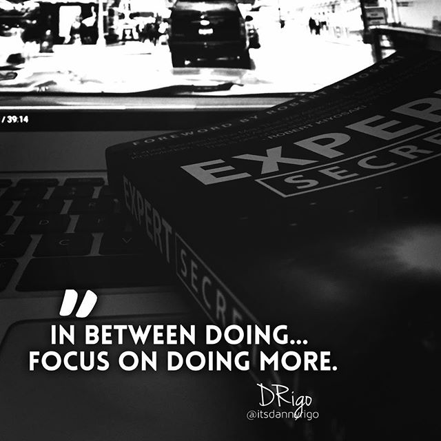 In between doing... do some more. #itsdannyrigo #learnmore #domore #personaldevelopment #brainfood  _________________ #personalgrowth #grind #focus #makeithappen #entrepreneur #creative #agency #consultinglife