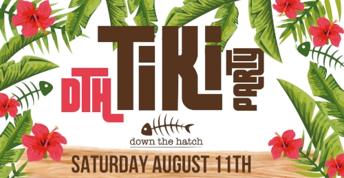 It's time for a classic Maui style party Down The Hatch... the DTH Tiki Party Saturday, August 11th!  ALOHA VIBES ONLY & ALOHA THREADS A MUST! So much out your aloha shirts & your grass skirts & let's party Hawaiian style.  Leis, Hula Skirts, Coconut Bras, & Tiki Cocktails... the party & DJ starts at 10p Saturday, August 11th. See you Down The Hatch!