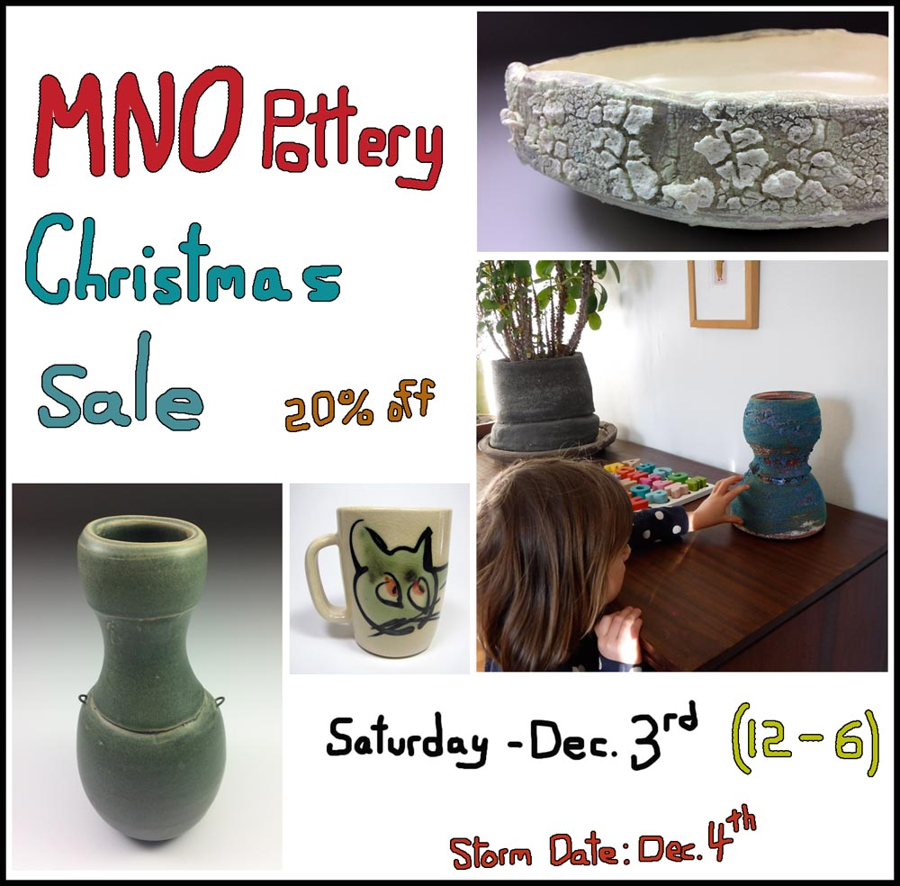 MNO Pottery Annual Christmas Sale Saturday, December 3rd  12pm to 6pm (Storm date: Dec. 4th) We are stocked full of classics, plus there are new forms and colours! Enjoy food, drinks, tunes, and the banter of others! 20% to 50% off