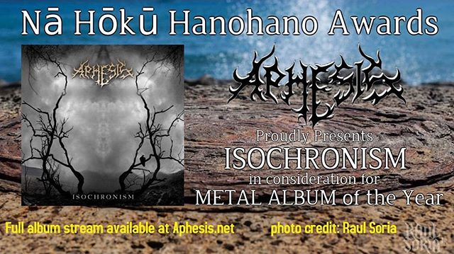 """Yo help us spread the word! Our debut album """"isochronism"""" is in contention for the ballot in the first ever #nahokuhanohanoawards METAL CATAGORY!! This is truly a dream! please spread the world and help us bring this home to our community! #aphesismetal #hawaiianmetal #hawaiiacademyofrecordingarts #nahoku #community #luckywelivehawaii #808allday #hawaiimusic #hawaiimusicians #dreams"""