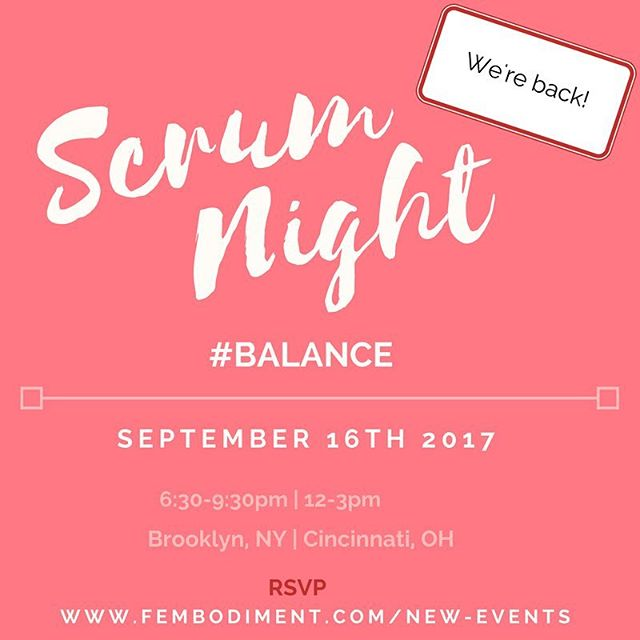 CORRECTION:  Cincinnati Scrum- 12-3pm Bkln Scrum - 6:30-9:30pm  Bring ⚖️B A L A N C E ⚖️back into your life and start a nBring ⚖️B A L A N C E ⚖️back into your life and start a new season feeling #grounded . Come to #Scrum this #Saturday to breathe, break bread, and balance. In Brooklyn and Cincinnati!  #fembodiment #Scrum #September #balance #potluck #womenscircle #supporteachotherew season feeling #grounded . Come to #Scrum this #Saturday to breathe, break bread, and balance. In Brooklyn and Cincinnati!  #fembodiment #Scrum #September #balance #potluck #womenscircle #supporteachother