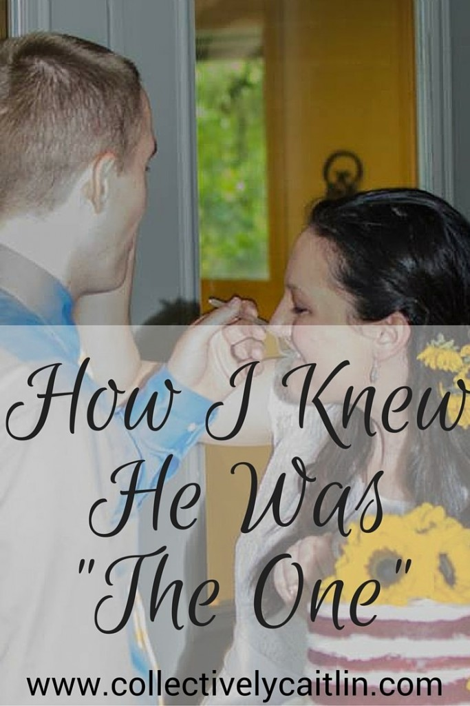 How I Knew He Was The One: Collectively Caitlin: www.collectivelycaitlin.com
