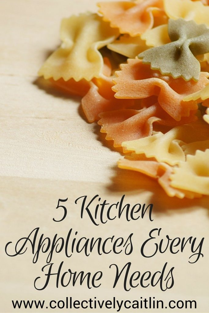 Kitchen Appliances that Everyone Needs: Collectively Caitlin