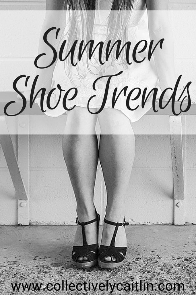 Summer Shoe Trends Collectively Caitlin