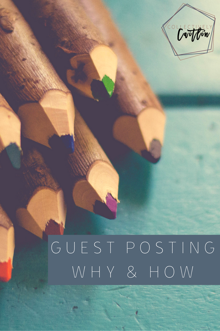 Guest Posting: Why You Should And How - Productivity Coach For Creative Entrepreneurs - Business Coach - Collectively Caitlin